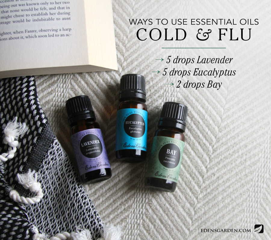 Ways to use essential oils - Cold and flu - Edens Garden