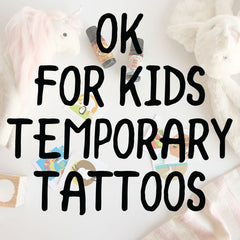 OK For Kids Temporary Tattoos