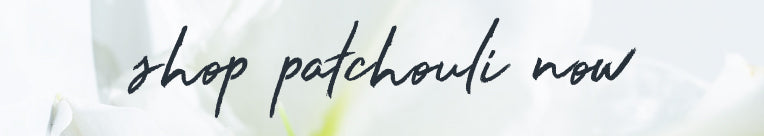 Shop Patchouli now