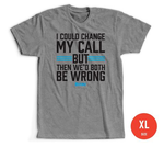 Change My Call T-Shirt