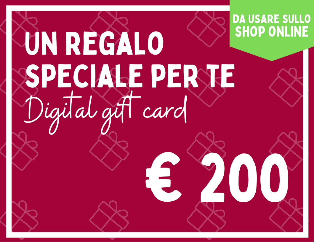 DIGITAL GIFT CARD 200 EURO | COD. GIFT200