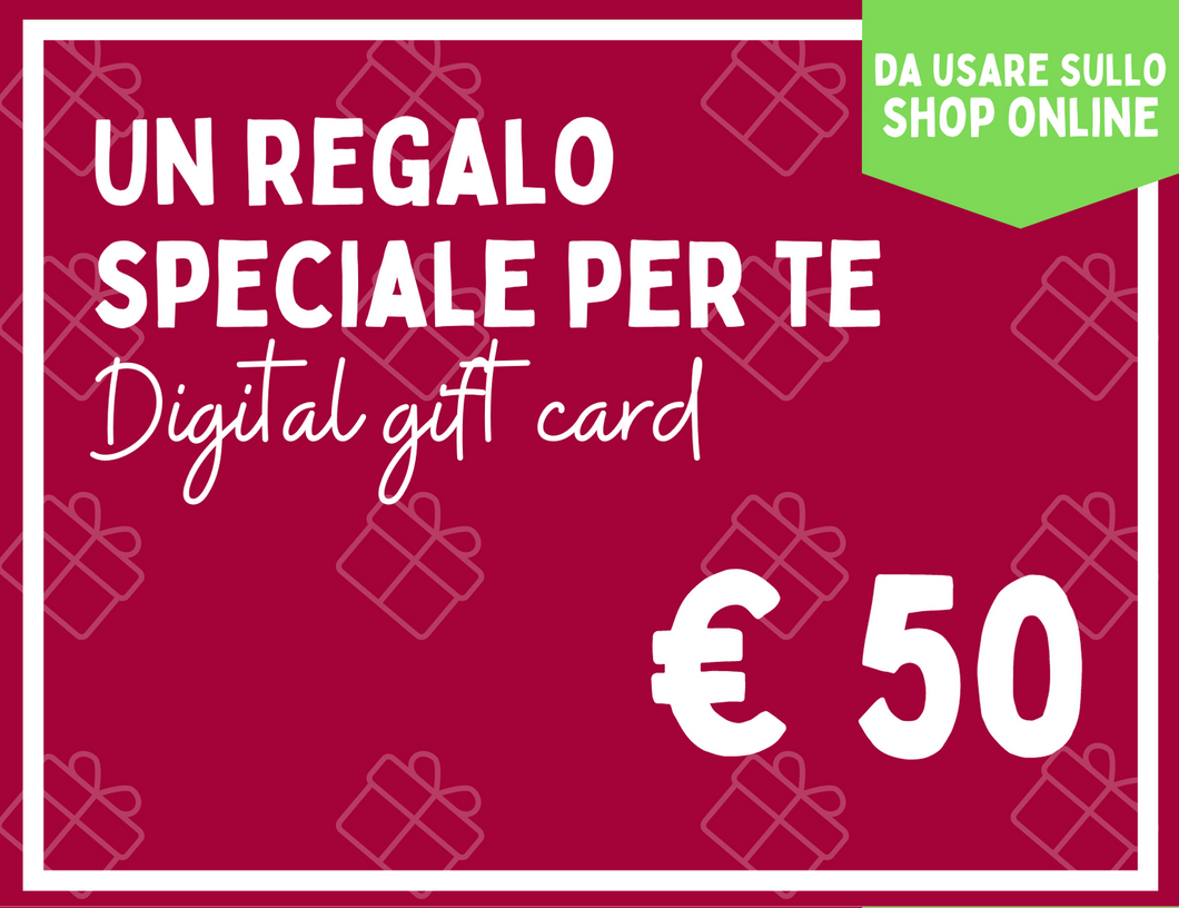 DIGITAL GIFT CARD 50 EURO | COD. GIFT50