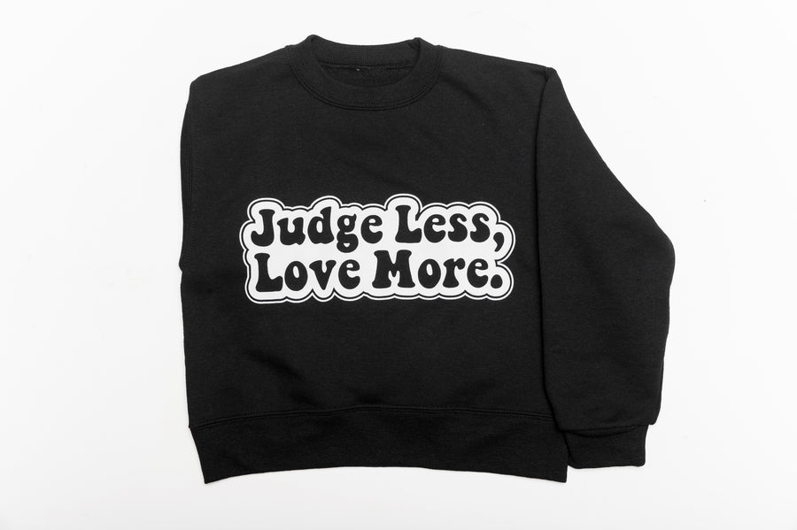 Judge Less, Love More. Kids Sweater