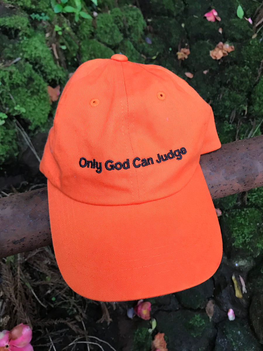 Only God Can Judge Hat - Orange