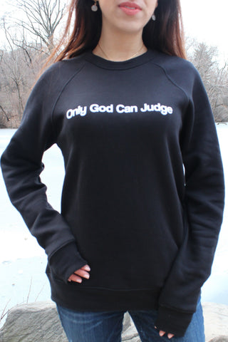 NEW! Only God Can Judge Unisex Crewneck