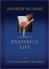 Living A Prayerful Life by Andrew Murray