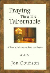 Praying through the Tabernacle, By Pastor Jon Courson