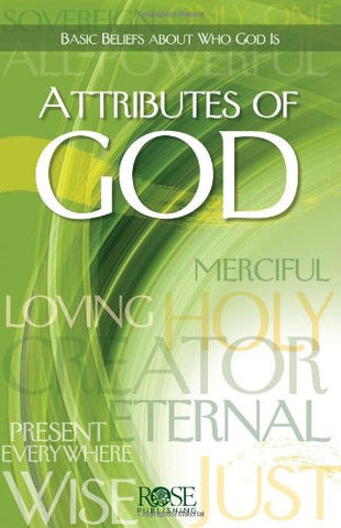 The Attributes Of God by Rose Publishing