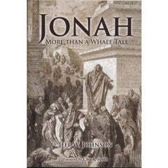 Jonah - More Than A Whale Tale, By Pastor Jeff Johnson