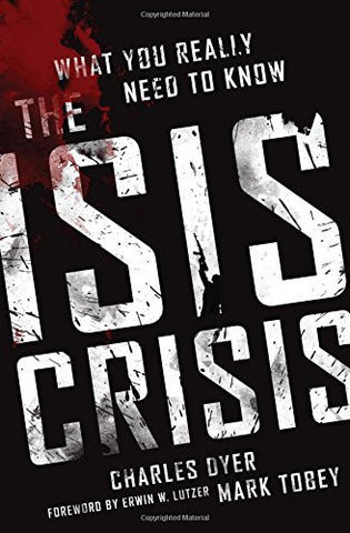 "What You Really Need To Know  - ""THE ISIS CRISIS"" By Charles Dyer"