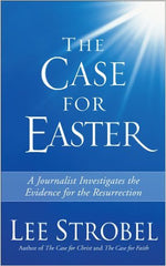 The Case For Easter, by Lee Strobel