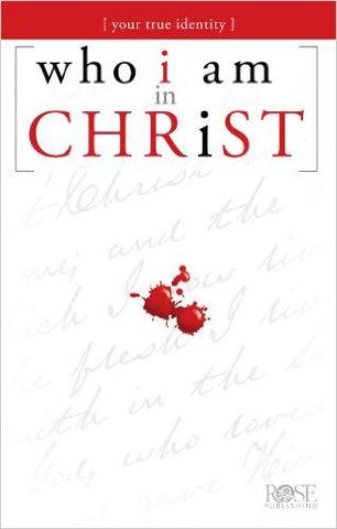 Who I Am In Christ Pamphlet, by Rose Publication