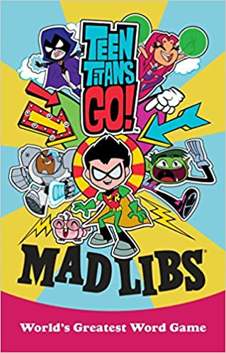 Teen Titans Go Mad Libs