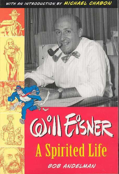 Will Eisner A Spirited Life Biography