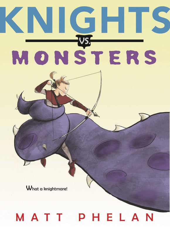 Knights Vs. Monsters Illustrated Novel