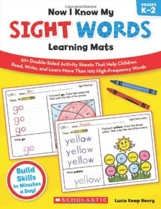 Now I Know My Sight Words Learning Mats: 50+ Double-Sided Activity Sheets That Help Children Read, Write, and Really Learn More Than 100 High-Frequency Words Paperback