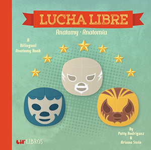 Lucha Libre: Anatomy - Anatomia (English and Spanish Edition)