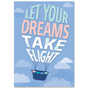 Let Your Dreams Take Flight Calm & Cool Inspire U Poster