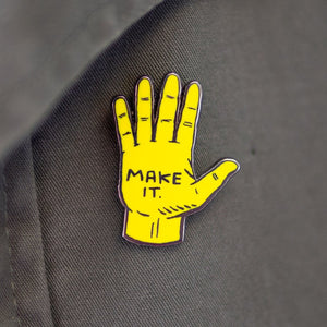 Make It enamel pin badge