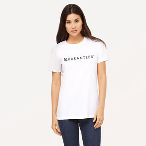 Quarantees graphic screenprinted in black on a women's white t-shirt