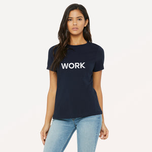 Work graphic screenprinted in white on the front of a navy women's relaxed cotton jersey t-shirt.