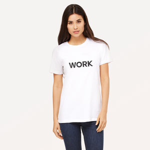 Work graphic screenprinted in black on the front of a white women's relaxed cotton jersey t-shirt.