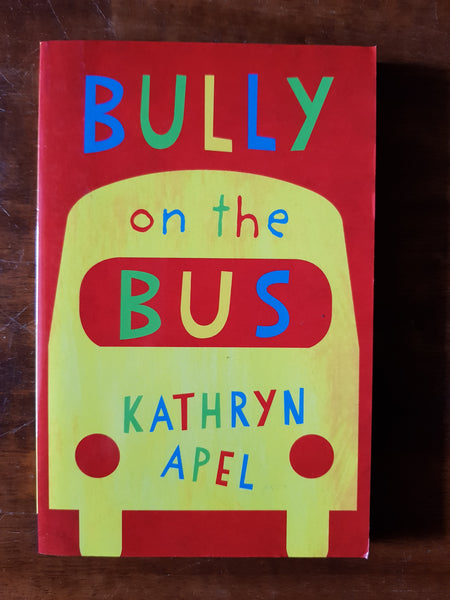 Apel, Kathryn - Bully on the Bus (Paperback)