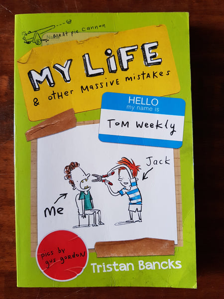 Bancks, Tristan - Tom Weekly My Life and Other Massive Mistakes (Paperback)