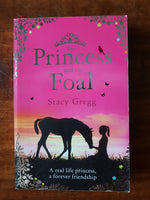 Gregg, Stacy - Princess and the Foal (Paperback)
