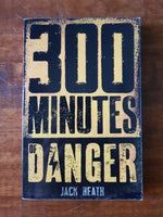 Heath, Jack - 300 Minutes of Danger (Paperback)