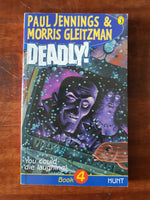 Jennings, Paul and Morris Gleitzman - Deadly 04 (Paperback)