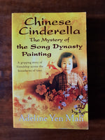 Mah, Adeline Yen - Chinese Cinderella The Mystery of the Song Dynasty Painting (Paperback)