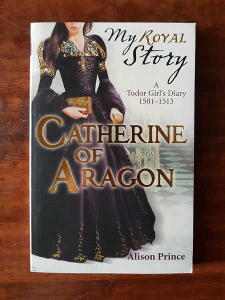 My Royal Story - Catherine of Aragon (Paperback)