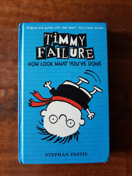 Pastis, Stephan - Timmy Failure 02 Now Look What You've Done (Hardcover)