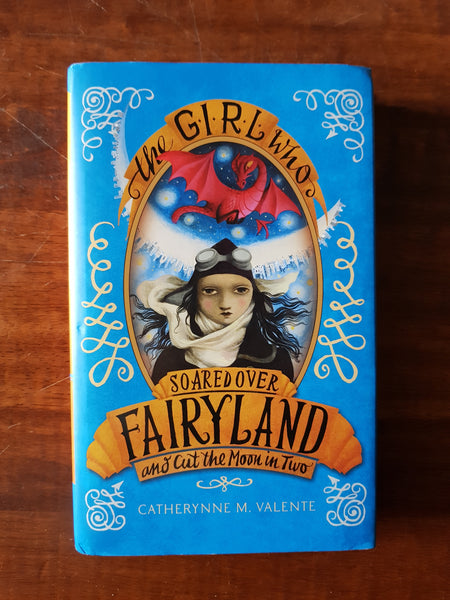 Valente, Catherynne - Girl who Soared Over Fairyland (Hardcover)