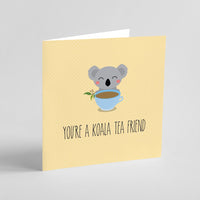 The Little Blah - You're A Koala-Tea Friend!