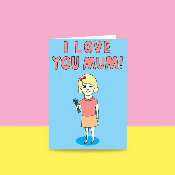 Able & Game - Mother's Day - I Love You Mum Girl Version