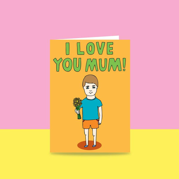 Able & Game - Mother's Day - I Love You Mum Boy Version