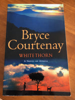 Courtenay, Bryce - Whitethorn (Trade Paperback)