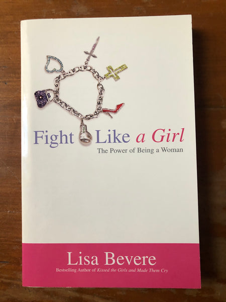 Bevere, Lisa - Fight Like a Girl (Paperback)