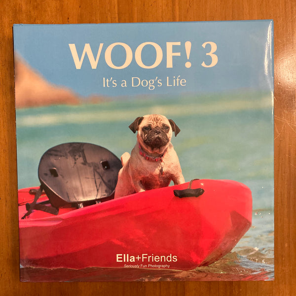 Ella and Friends - Woof 3 It's a Dog's Life (Hardcover)