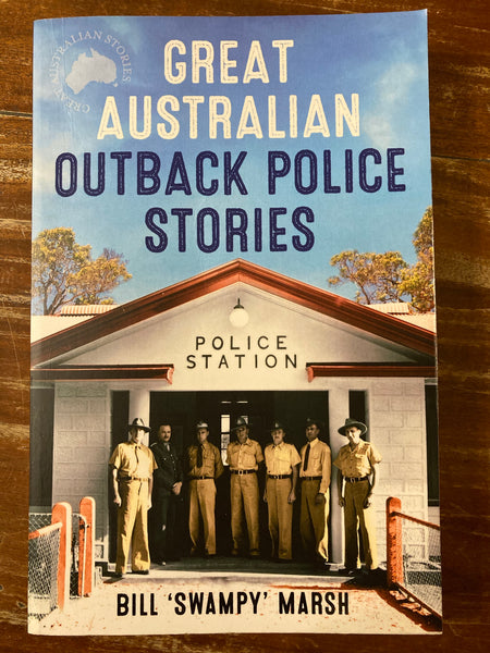 Marsh, Bill Swampy - Great Australian Outback Police Stories (Trade Paperback)