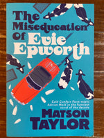 Taylor, Matson - Miseducation of Evie Epworth (Trade Paperback)