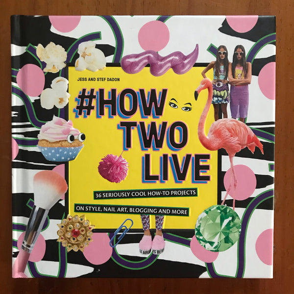 Dadon, Jess and Stef - How Two Live (Hardcover)