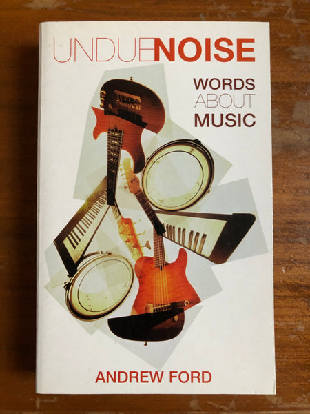 Ford, Andrew - Undue Noise (Paperback)