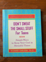 Carlson, Richard - Don't Sweat the Small Stuff For Teens (Paperback)