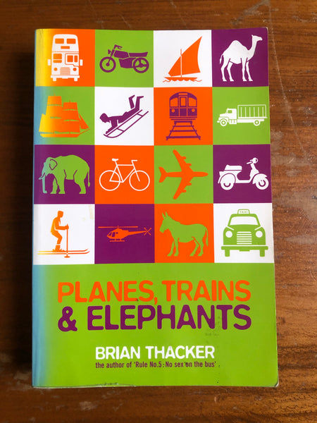 Thacker, Brian - Planes Trains and Elephants (Paperback)