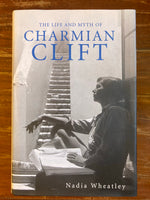 Wheatley, Nadia - Life and Myth of Charmian Clift (Hardcover)