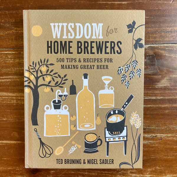 Bruning, Ted - Wisdom for Home Brewers (Hardcover)