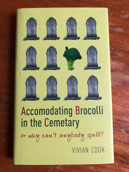 Cook, Vivian - Accommodating Brocolli in the Cemetary (Hardcover)